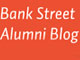 image for Bank Street Alumni Blog