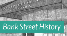 Bank Street History