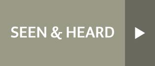 Seen & Heard